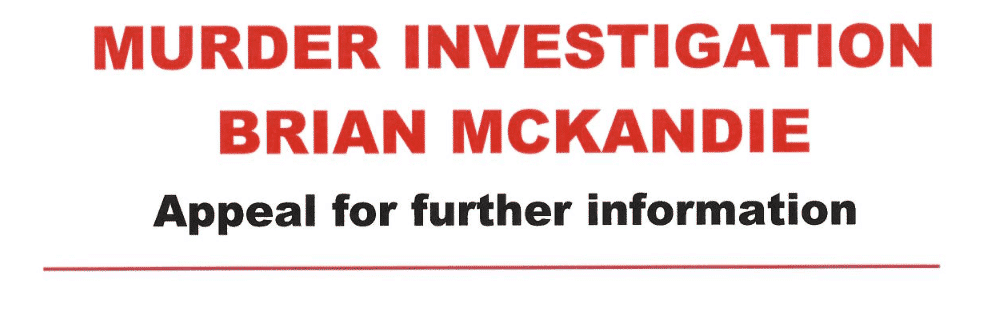 Fresh appeal for customers of Brian McKandie to come forward